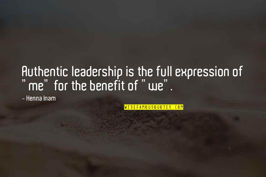 "Herida Quotes By Henna Inam: Authentic leadership is the full expression of ""me"""
