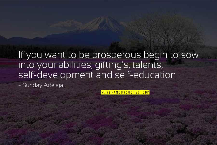 Hermann Ebbinghaus Quotes By Sunday Adelaja: If you want to be prosperous begin to