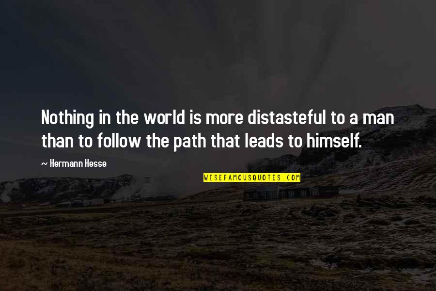 Hermann Hesse Quotes By Hermann Hesse: Nothing in the world is more distasteful to