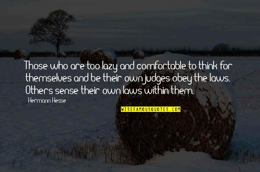 Hermann Hesse Quotes By Hermann Hesse: Those who are too lazy and comfortable to
