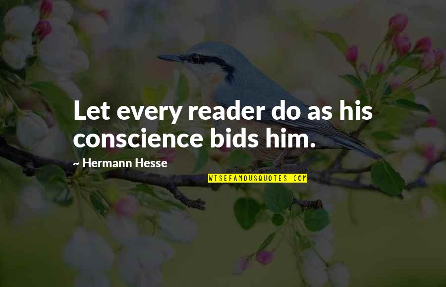 Hermann Hesse Quotes By Hermann Hesse: Let every reader do as his conscience bids