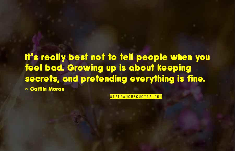 Hermanos Quotes By Caitlin Moran: It's really best not to tell people when
