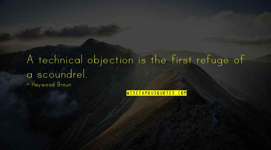 Hermanos Quotes By Heywood Broun: A technical objection is the first refuge of
