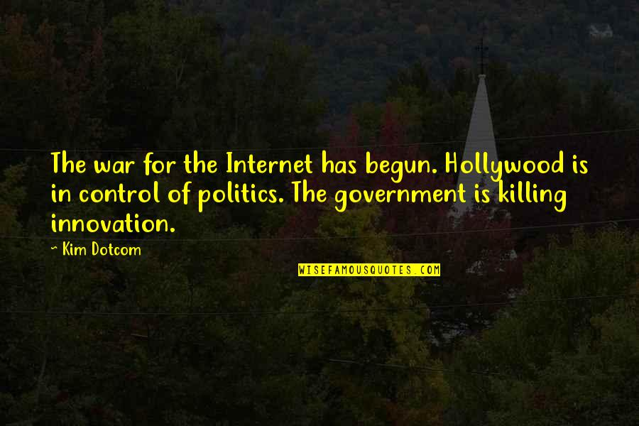Hermanus Quotes By Kim Dotcom: The war for the Internet has begun. Hollywood