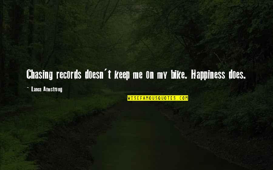 Hermanus Quotes By Lance Armstrong: Chasing records doesn't keep me on my bike.