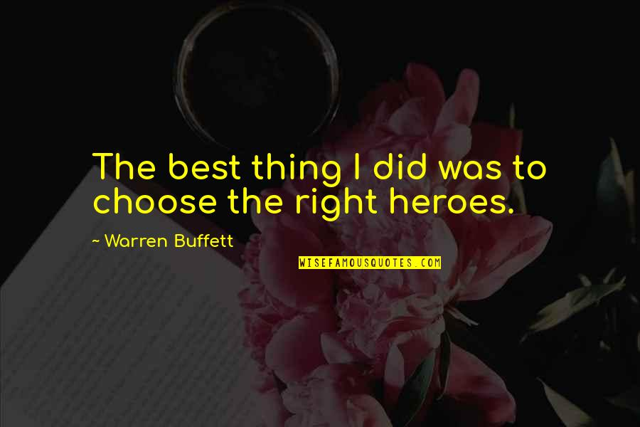 Hermanus Quotes By Warren Buffett: The best thing I did was to choose