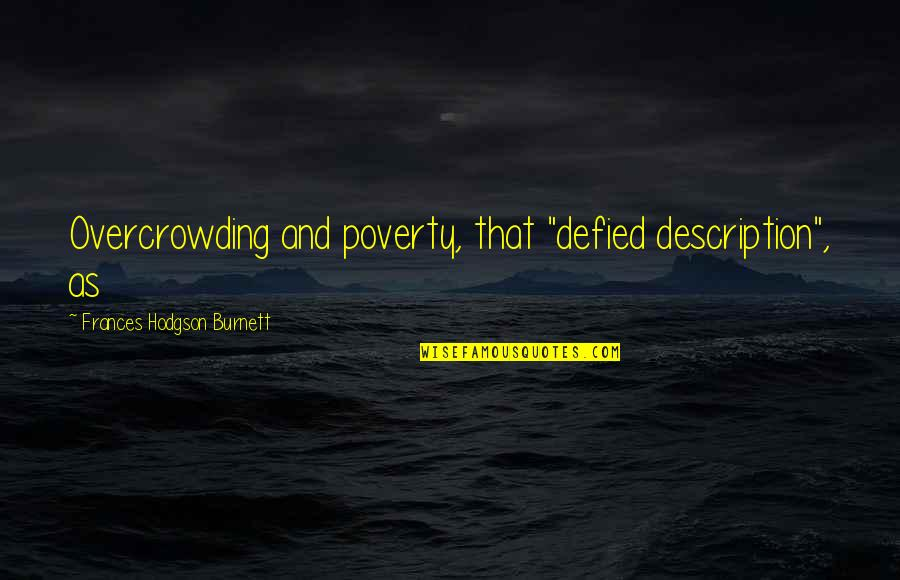 """Hermetica Quotes By Frances Hodgson Burnett: Overcrowding and poverty, that """"defied description"""", as"""