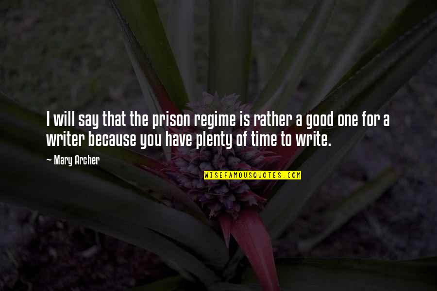 Hermetica Quotes By Mary Archer: I will say that the prison regime is