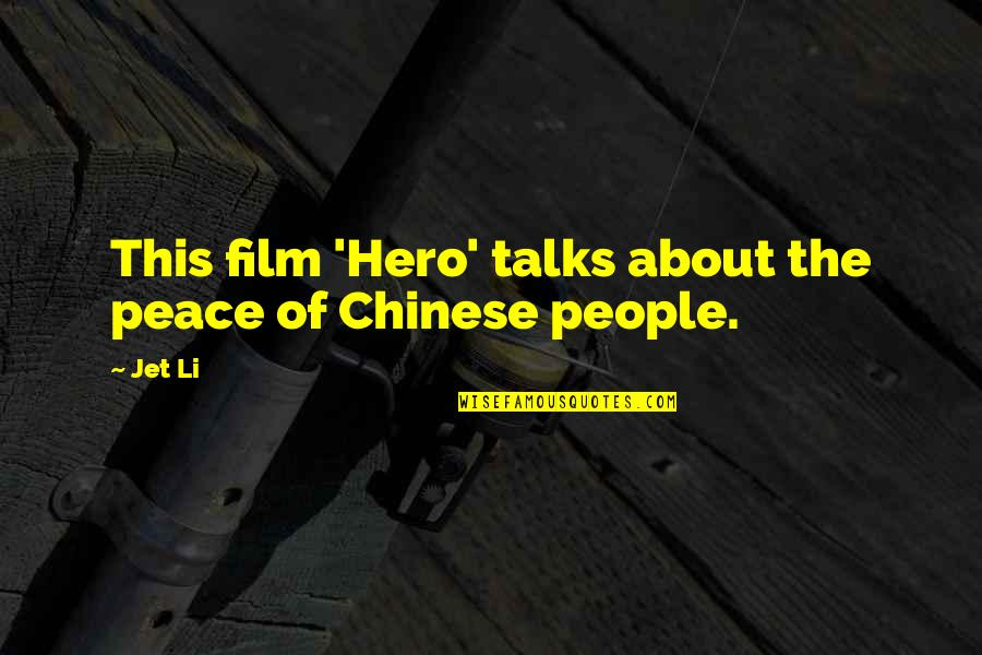 Hero Jet Li Quotes By Jet Li: This film 'Hero' talks about the peace of