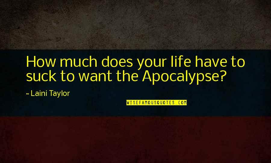Hero Jet Li Quotes By Laini Taylor: How much does your life have to suck