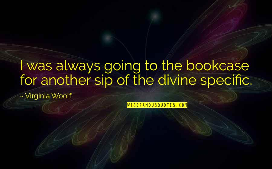 Hero Jet Li Quotes By Virginia Woolf: I was always going to the bookcase for