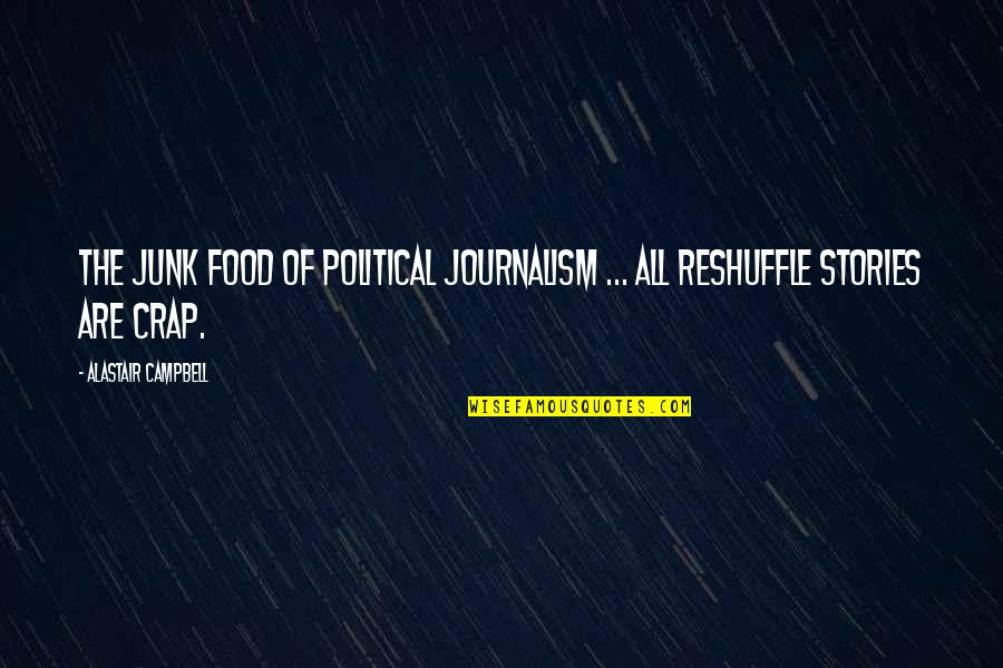 Heroes Of Newerth Gladiator Quotes By Alastair Campbell: The junk food of political journalism ... all
