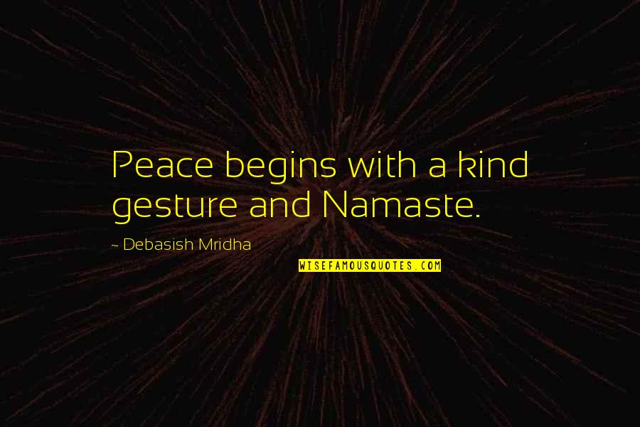 Heroes Of Newerth Gladiator Quotes By Debasish Mridha: Peace begins with a kind gesture and Namaste.