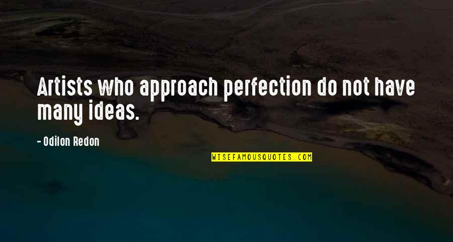 Heroes Of Newerth Gladiator Quotes By Odilon Redon: Artists who approach perfection do not have many