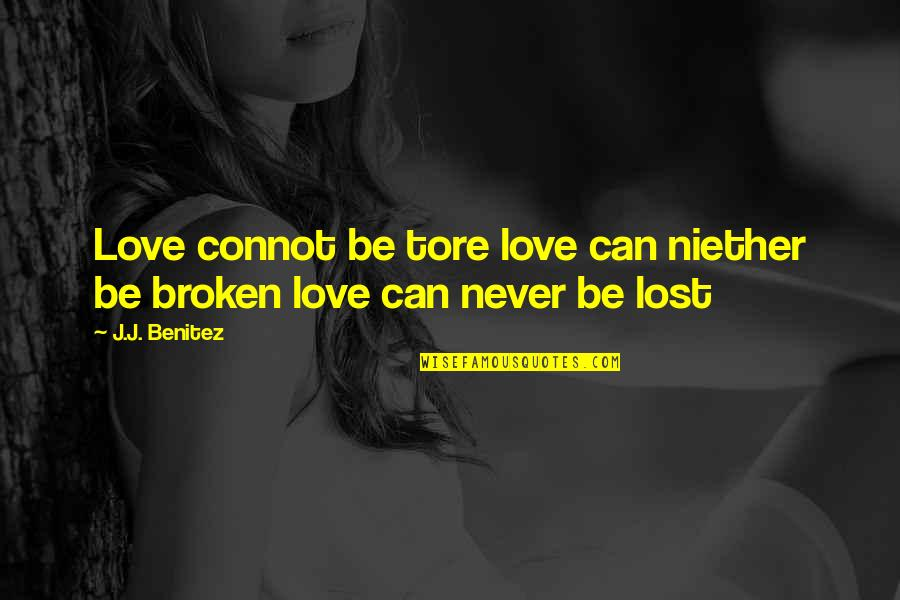 Heroicised Quotes By J.J. Benitez: Love connot be tore love can niether be