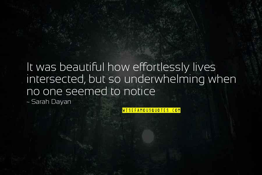 Heroicised Quotes By Sarah Dayan: It was beautiful how effortlessly lives intersected, but