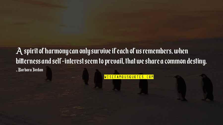 Hershel Greene Inspirational Quotes By Barbara Jordan: A spirit of harmony can only survive if