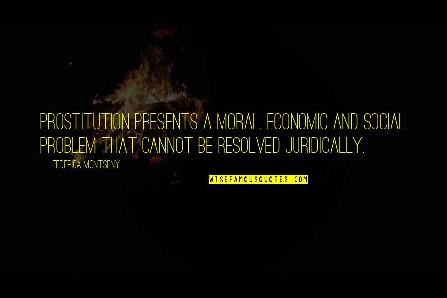 Hershel Greene Inspirational Quotes By Federica Montseny: Prostitution presents a moral, economic and social problem