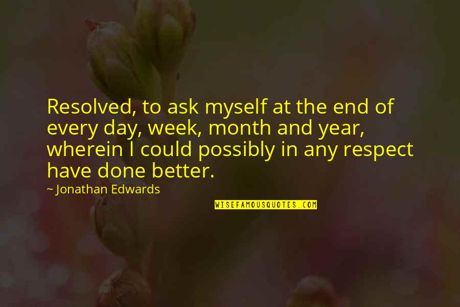 Hershel Greene Inspirational Quotes By Jonathan Edwards: Resolved, to ask myself at the end of