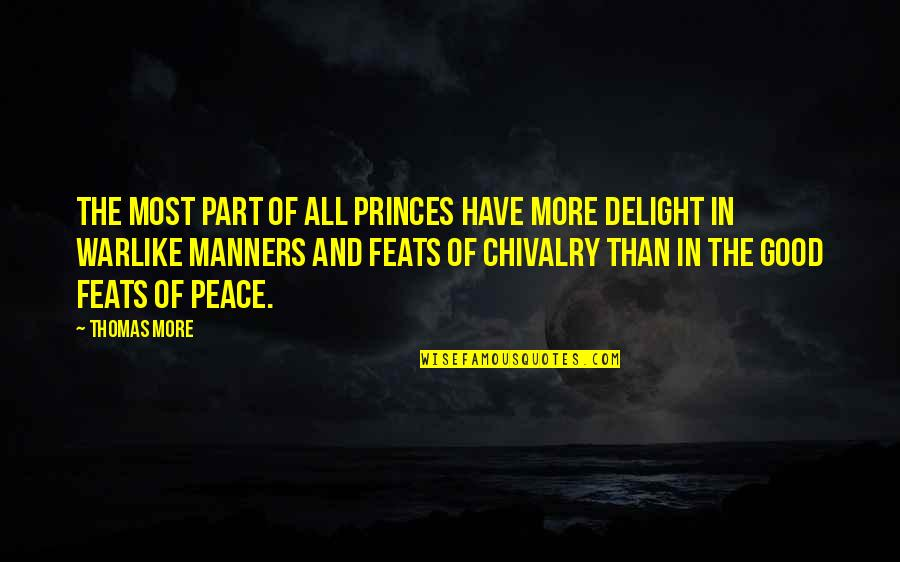 Hershel Greene Inspirational Quotes By Thomas More: The most part of all princes have more