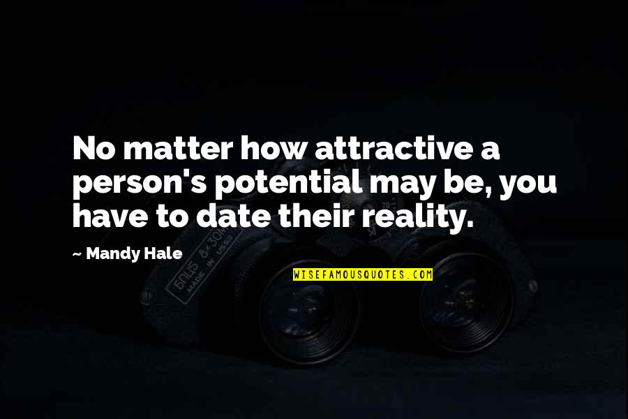 He's A Womanizer Quotes By Mandy Hale: No matter how attractive a person's potential may