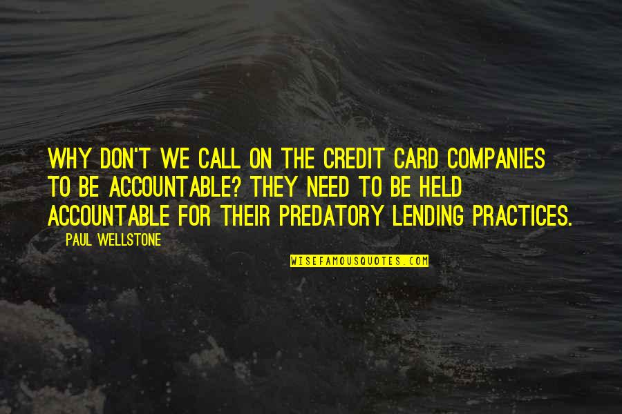 He's Stringing You Along Quotes By Paul Wellstone: Why don't we call on the credit card