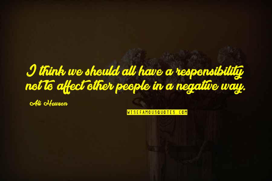 Hewson Quotes By Ali Hewson: I think we should all have a responsibility