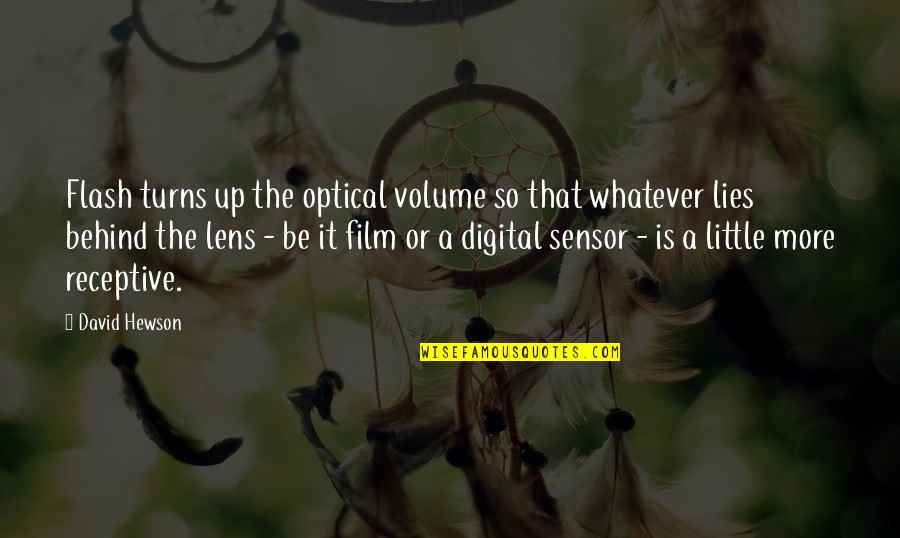 Hewson Quotes By David Hewson: Flash turns up the optical volume so that