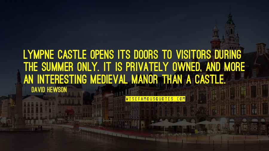 Hewson Quotes By David Hewson: Lympne Castle opens its doors to visitors during