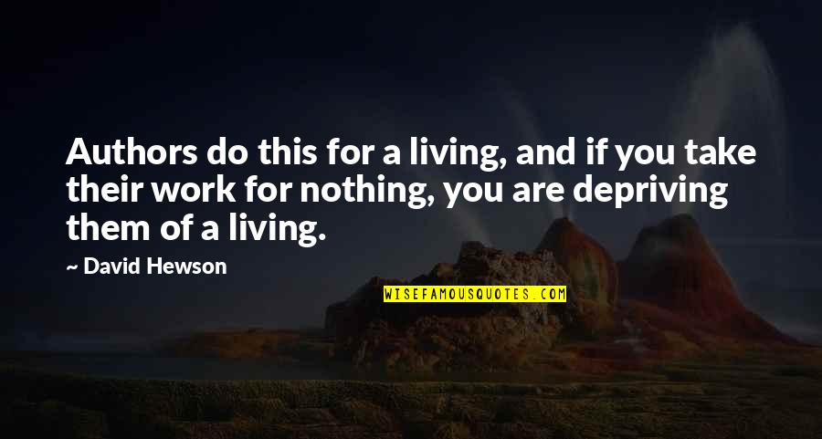 Hewson Quotes By David Hewson: Authors do this for a living, and if