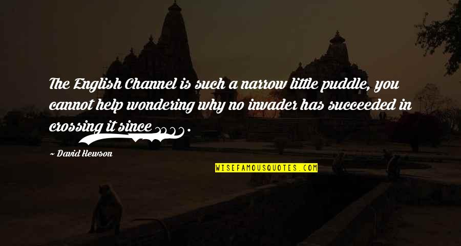 Hewson Quotes By David Hewson: The English Channel is such a narrow little