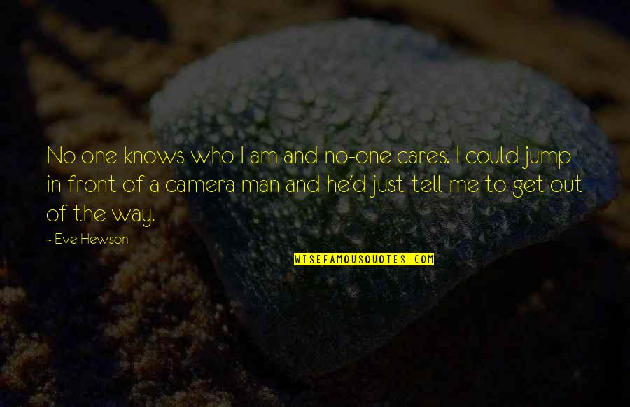 Hewson Quotes By Eve Hewson: No one knows who I am and no-one