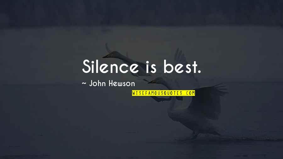 Hewson Quotes By John Hewson: Silence is best.
