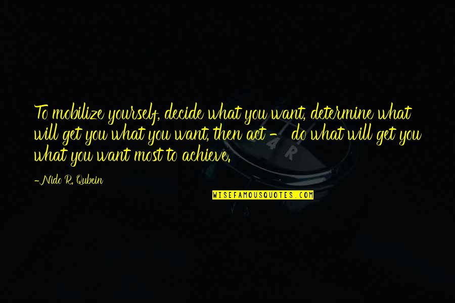 Hey Arnold Suspended Quotes By Nido R. Qubein: To mobilize yourself, decide what you want, determine
