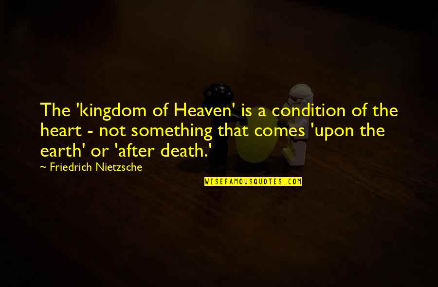 Hey Norm Quotes By Friedrich Nietzsche: The 'kingdom of Heaven' is a condition of