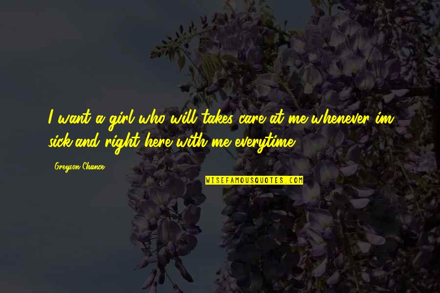 Hi Im A Girl Quotes By Greyson Chance: I want a girl who will takes care