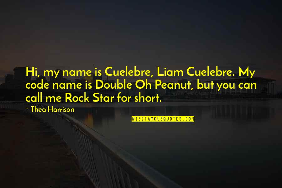 Hi My Name Is Quotes By Thea Harrison: Hi, my name is Cuelebre, Liam Cuelebre. My