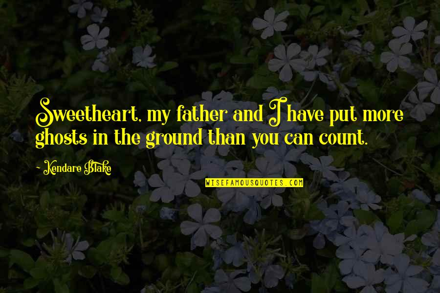 Hi My Sweetheart Quotes By Kendare Blake: Sweetheart, my father and I have put more