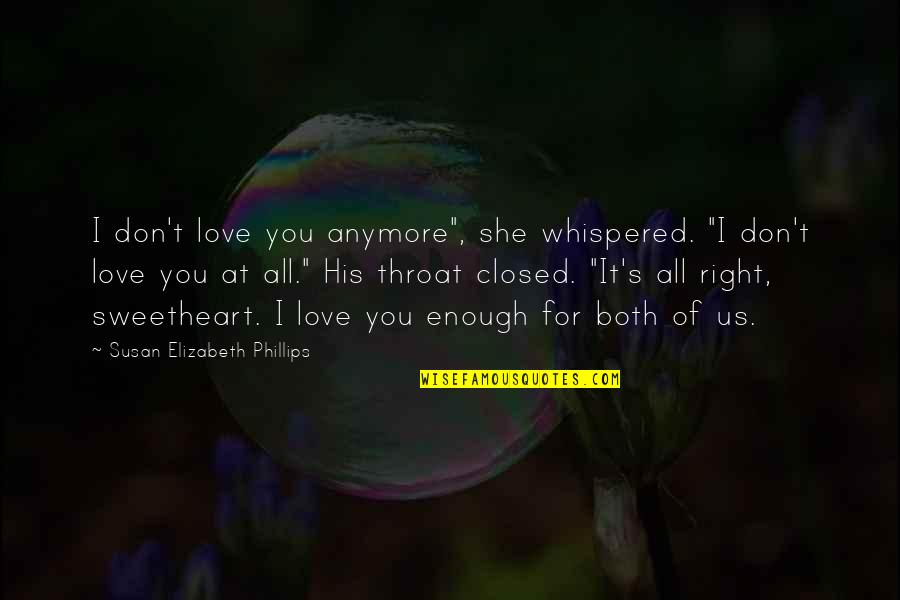 """Hi My Sweetheart Quotes By Susan Elizabeth Phillips: I don't love you anymore"""", she whispered. """"I"""