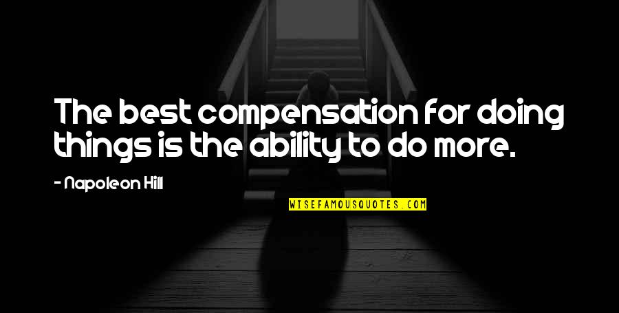 Hibiki Ganaha Quotes By Napoleon Hill: The best compensation for doing things is the