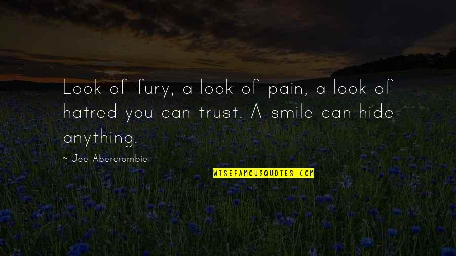 Hide Pain Smile Quotes By Joe Abercrombie: Look of fury, a look of pain, a