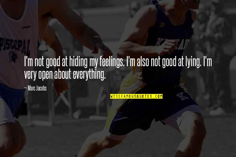 Hiding Feelings Quotes By Marc Jacobs: I'm not good at hiding my feelings. I'm