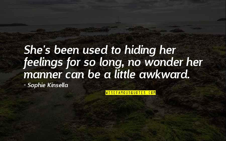 Hiding Feelings Quotes By Sophie Kinsella: She's been used to hiding her feelings for
