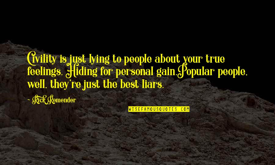 Hiding The True Feelings Quotes By Rick Remender: Civility is just lying to people about your