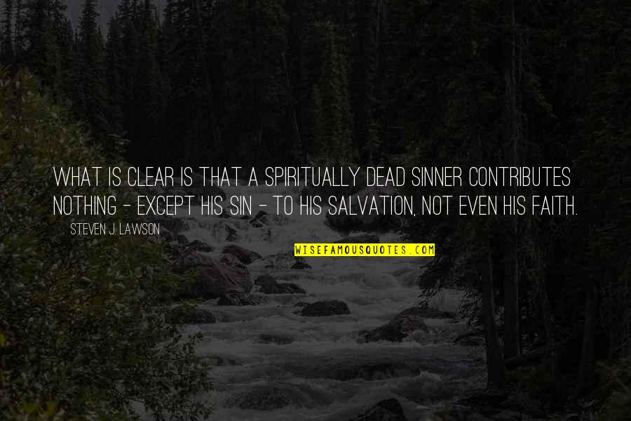 High Cotton Quotes By Steven J. Lawson: What is clear is that a spiritually dead