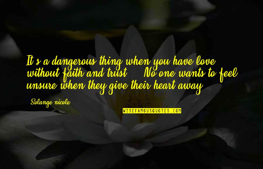 High Expectations Disappointment Quotes By Solange Nicole: It's a dangerous thing when you have love