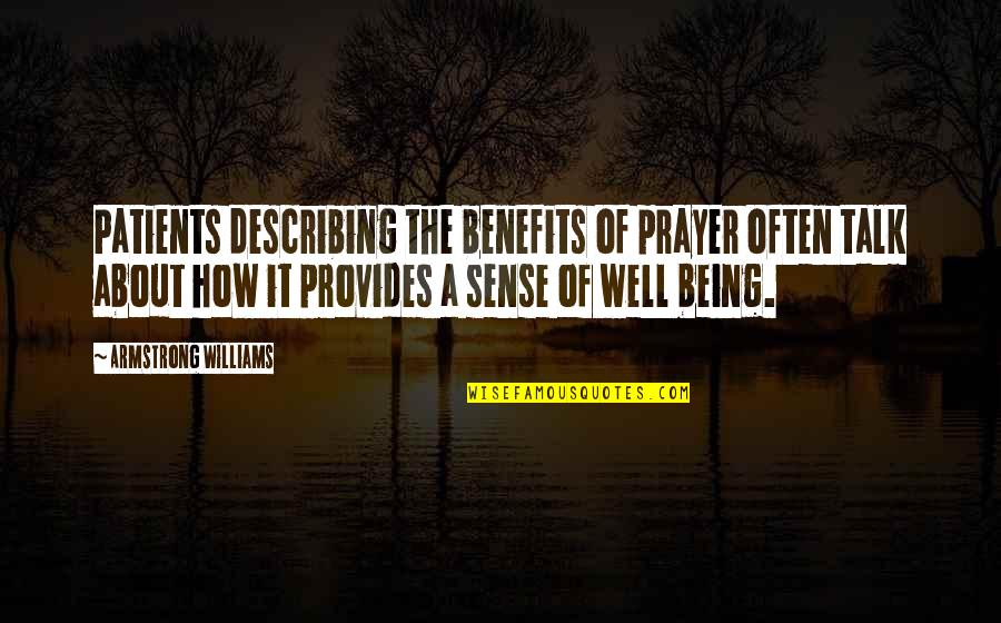 High Fever Quotes By Armstrong Williams: Patients describing the benefits of prayer often talk