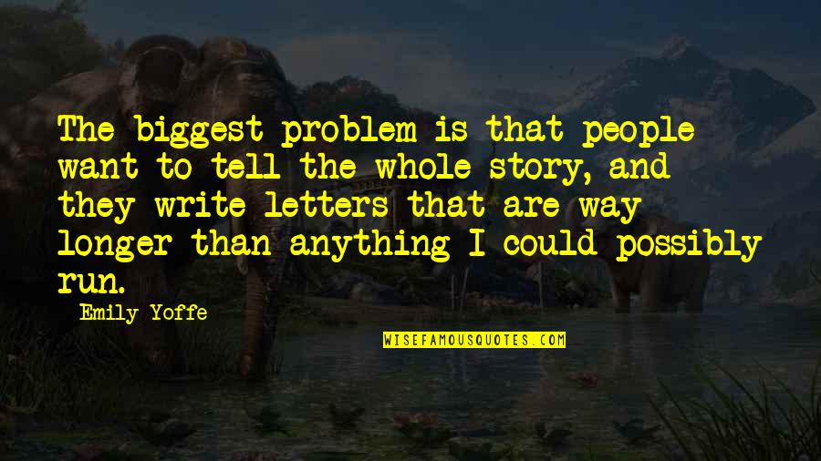 High Regard Quotes By Emily Yoffe: The biggest problem is that people want to