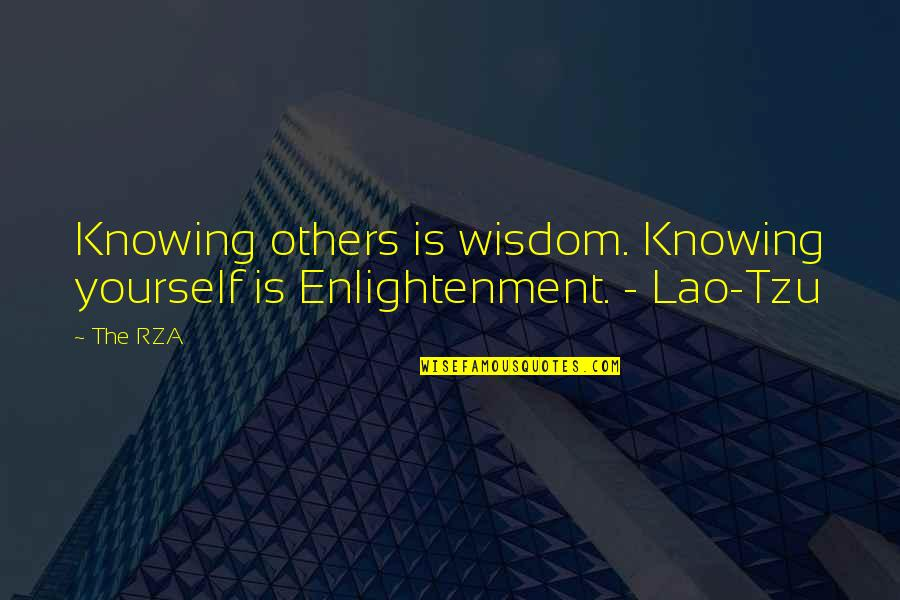 High Regard Quotes By The RZA: Knowing others is wisdom. Knowing yourself is Enlightenment.