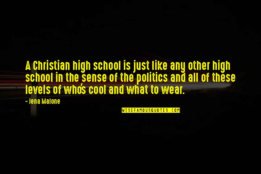 High School Is Like Quotes By Jena Malone: A Christian high school is just like any